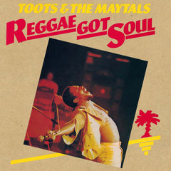 Toots & The Maytals - Reggae Got Soul LP