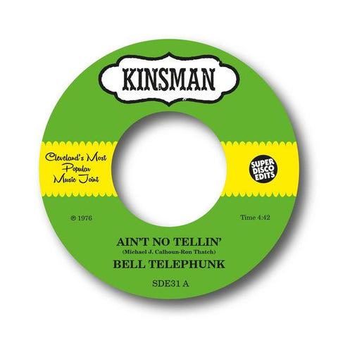 Bell Telephunk - Ain't No Tellin' 7-Inch