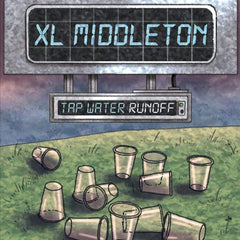 XL Middleton - Tap Water Runoff LP