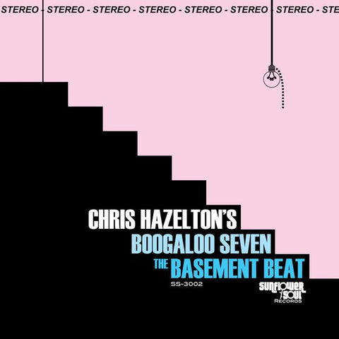 Chris Hazelton's Boogaloo 7 - The Basement Beat LP