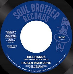 Harlem RIver Drive - Idle Hands / Seeds Of Life 7-Inch