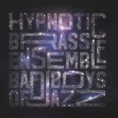 Hypnotic Brass Ensemble - Bad Boys Of Jazz 2LP
