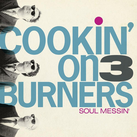 Cookin' On 3 Burners - Soul Messin': 10 Year Anniversary Edition LP (Clear Vinyl) LP