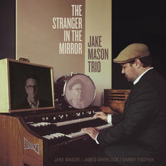 Jake Mason Trio - The Stranger In The Mirror LP