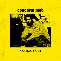 Concrete Mob - Boiling Point 7-Inch