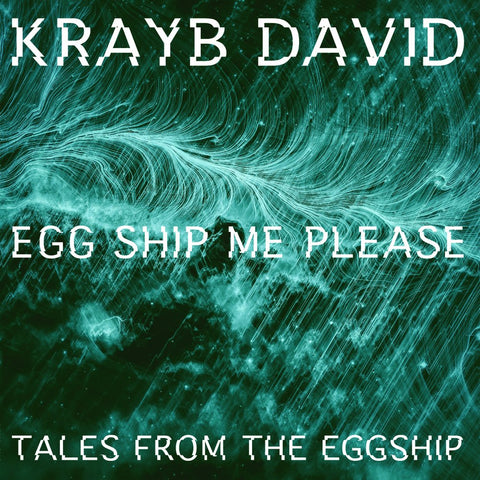 Krayb David - Egg Ship Me Please, Tales From The Eggship LP