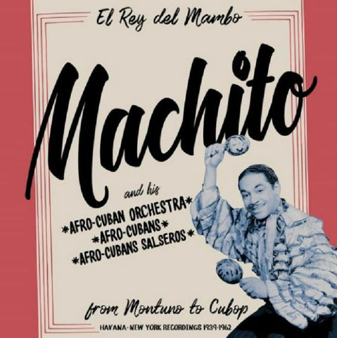 Machito -  Machito: From Montuno to Cubop [2LP]