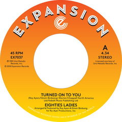 Eighties Ladies - Turned On To You 7-Inch
