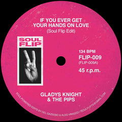 Gladys Knight - If You Ever Get Your Hands On Love (Soul Flip Edit) 7-Inch