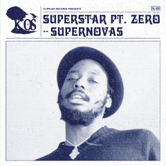 K-OS - Superstar Pt. Zero / Supernovas 7-Inch