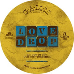 Love Drop - We Got To Get Our Sh*t Together EP