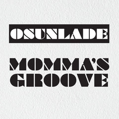 Osunlade - Momma's Groove EP