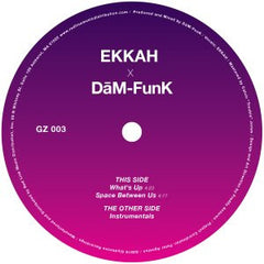 Ekkah x Dam-Funk - What's Up / Space Between Us 12-Inch
