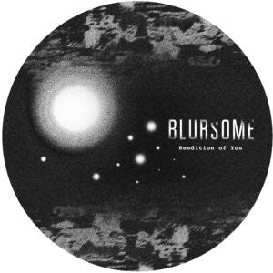 Blursome - Rendition Of You 12-Inch