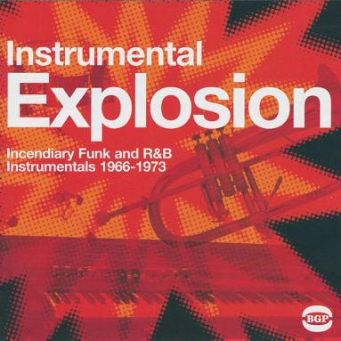 Instrumental Explosion: Incendiary Funk  And R & B Instrumentals 1966-1973 2LP