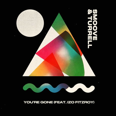 Smoove & Turrell - You're Gone 7-Inch