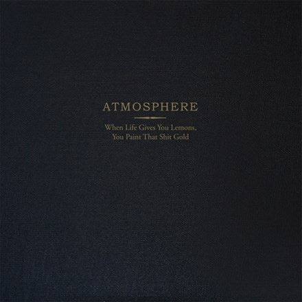 Atmosphere - When LIfe Gives You Lemons You Paint That Shit Gold 2LP + Book (Deluxe 10 Year Anniversary Edition)