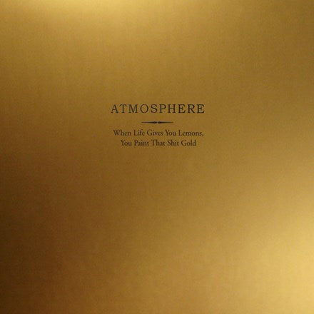Atmosphere - When Life Gives You Lemons, You Paint That Shit Gold 2LP (10 Year Anniversary Edition)