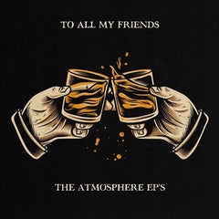 Atmosphere - To All My Friends, Blood Makes the Blade Holy: The Atmosphere EP's 2LP