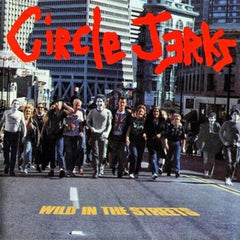 Circle Jerks - Wild In The Streets LP (200g Numbered Edition)