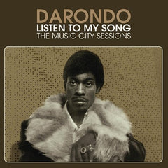 Darondo - Listen To My Song: The Music City Sessions LP
