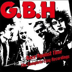 GBH - Race Against Time: The Complete Clay Recordings Vol. 2 2LP