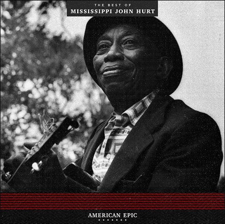 Mississippi John Hurt - American Epic: The Best of Mississippi John Hurt LP (180g)