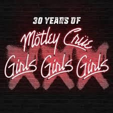 Motley Crue - XXX:  30 Years Of Girls, Girls, Girls 2LP