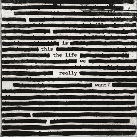 Roger Waters - Is This The Life We Really Want? 2LP