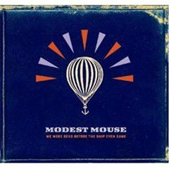 Modest Mouse - We Were Dead Before The Ship Even Sank 2LP