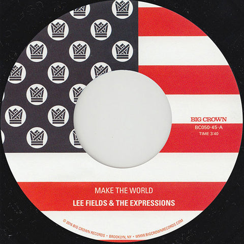 Lee FIelds & The Expressions - Make The World 7-Inch