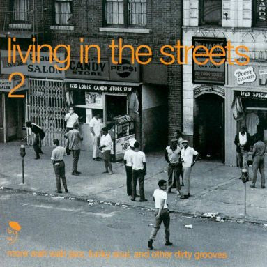 Living In The Streets 2: More Wah Wah Jazz, Funky Soul, And Other Dirty Grooves 2LP