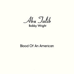 Bobby Wright - Blood Of An American 7-Inch