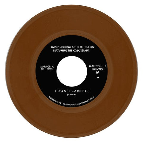 Jason Joshua And The Beholders - I Don't Care 7-Inch (Rum Colored Vinyl)