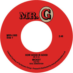 Mickey & The Soul Generation - How Good Is Good 7-Inch
