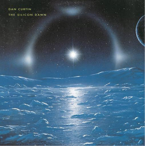 Dan Curtin - The Silicon Dawn 2LP