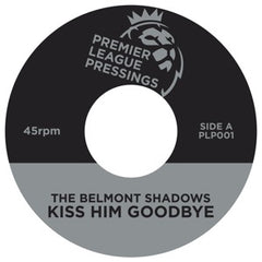 Belmont Shadows - Kiss Him Goodbye 7-Inch