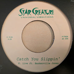 E. Live - Catch You Slippin' 7-Inch