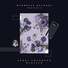 Kerri Chandler - Remixed EP