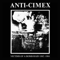 Anti Cimex - Victims Of A Bomb Raid: 1982-1984 LP