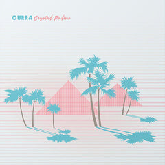 Ourra - Crystal Palms LP