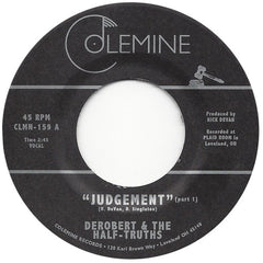 DeRobert & The Half-Truths ‎– Judgement 7-Inch