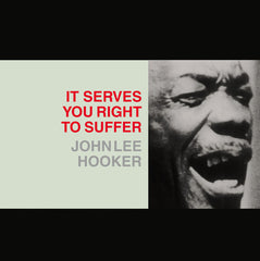 John Lee Hooker - It Serve You Right To Suffer LP