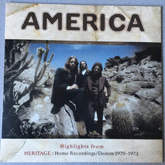 America - Highlights From Heritage: Home Recordings/Demos 1970-1973 LP