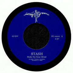 Stash - Make Up Your Mind 7-Inch