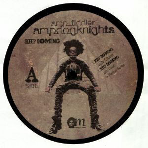 Amp Fiddler / Amp Dog Knights - Keep It Coming Remixes EP