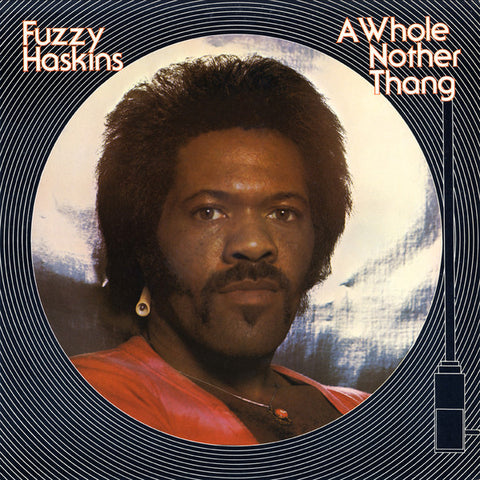 Fuzzy Haskins - A Whole Nother Thang LP