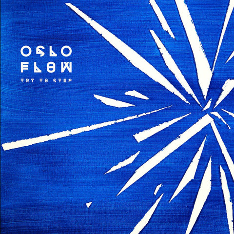 Oslo Flow - Try To Step LP