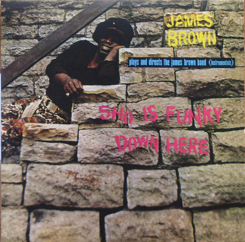 James Brown - Sho Is Funky Down Here LP