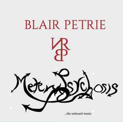 Blair Petrie - Metempsychosis ...the unheard music 4LP